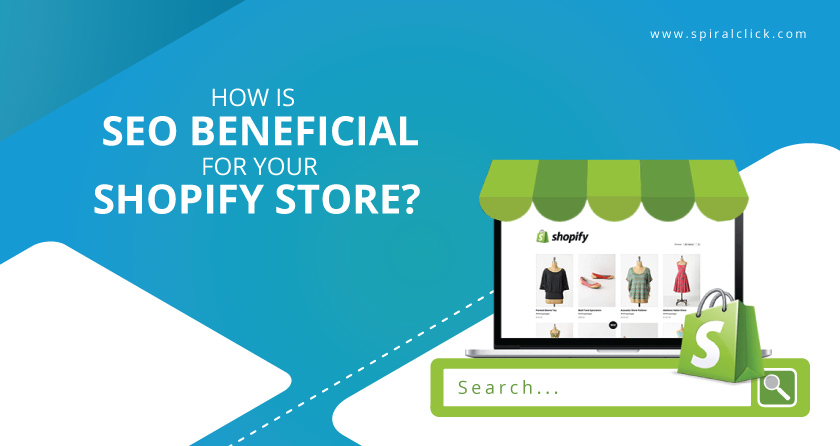 How is SEO Beneficial for Your Shopify Store?