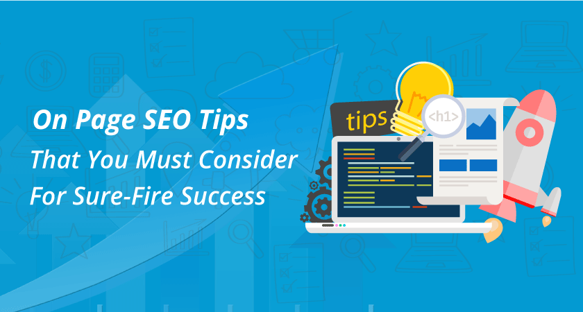 On Page SEO Tips That You Must Consider For Sure-Fire Success