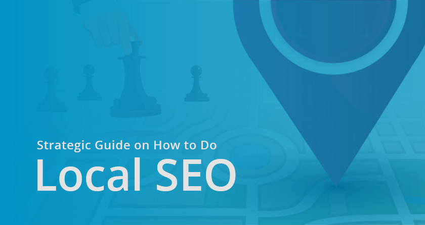 Strategic Guide on How to Do Local SEO In 2020