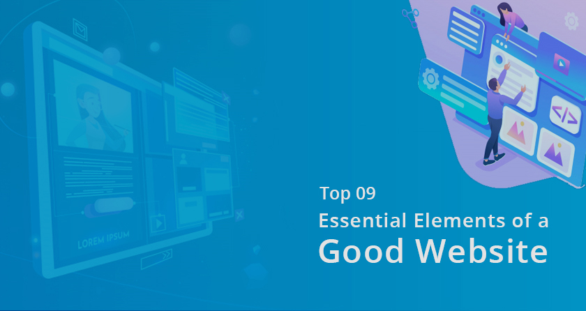 What Makes A Good Website – Top 9 Elements To Consider
