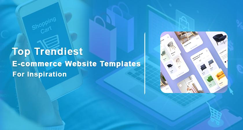 Top 10 Trendiest eCommerce Website Templates for Inspiration